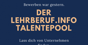 Jetzt neu bei Lehrberuf.info: der Talentepool.
